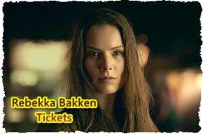 Rebekka Bakken Tickets